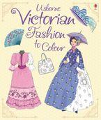 Abigail Wheatley - Victorian Fashion to Colour