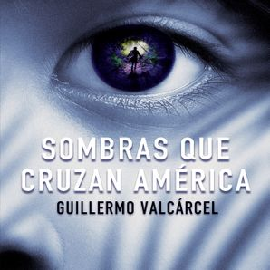 Sombras que cruzan America