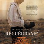 Remember Me \ Recuérdame (Spanish edition) Downloadable audio file UBR by Mario Escobar