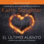 último aliento Downloadable audio file UBR by Karin Slaughter