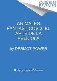 animales-fantasticos-2-el-arte-de-la-pelicula