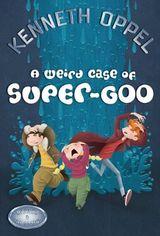 Weird Case Of Super-Goo