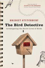 Bird Detective eBook  by Bridget Stutchbury