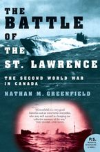 Battle Of The St. Lawrence eBook  by Nathan  M. Greenfield