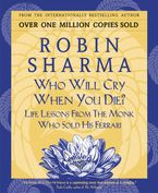Who Will Cry When You Die? eBook  by Robin Sharma