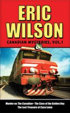 Eric Wilson's Canadian Mysteries Volume 1