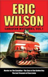 Eric Wilson's Canadian Mysteries Volume 1