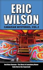 Eric Wilson's Canadian Mysteries Volume 2