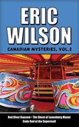 Eric Wilson's Canadian Mysteries Volume 2