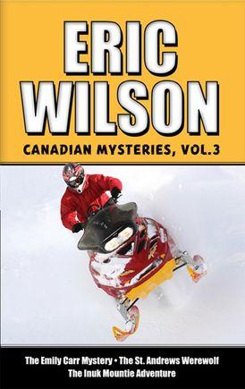 Eric Wilson's Canadian Mysteries Volume 3