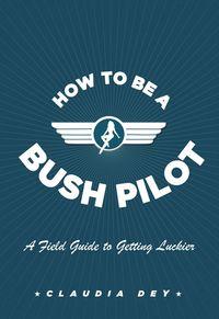 how-to-be-a-bush-pilot