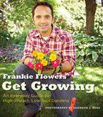 Get Growing eBook  by Frankie Flowers