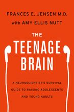 The Teenage Brain Hardcover  by Frances E. Jensen