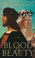 Blood And Beauty Hardcover  by Sarah Dunant