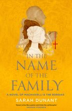 In the Name of the Family Hardcover  by Sarah Dunant