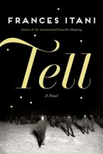 Tell Hardcover  by Frances Itani