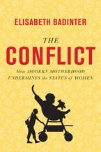 The Conflict Hardcover  by Elisabeth Badinter