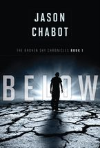 Broken Sky Chronicles #1: Below eBook  by Jason Chabot