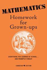 Mathematics Homework For Grown-Ups
