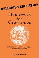 Religious Education Homework For Grown-Ups