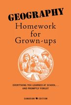 Geography Homework For Grown-Ups eBook  by E. Foley