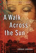 Walk Across The Sun Paperback  by Corban Addison
