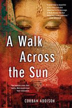 A Walk Across The Sun eBook  by Corban Addison