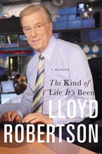 The Kind Of Life It's Been Paperback  by Lloyd Robertson