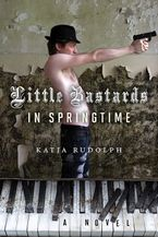 Little Bastards In Springtime Hardcover  by Katja Rudolph