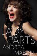 Lady Parts Hardcover  by Andrea Martin