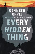 Every Hidden Thing Hardcover  by Kenneth Oppel