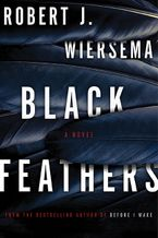 Black Feathers Hardcover  by Robert  J. Wiersema