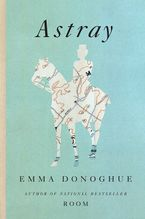 Astray Paperback  by Emma Donoghue