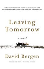 Leaving Tomorrow Paperback  by David Bergen