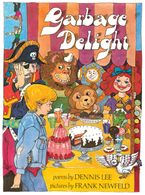 Garbage Delight Classic Edition Hardcover  by Dennis Lee