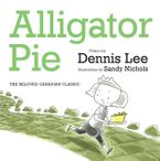 Alligator Pie Brd Bk Board book  by Dennis Lee