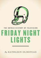 Friday Night Lights eBook  by Kathleen Olmstead
