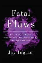 Fatal Flaws Hardcover  by Jay Ingram