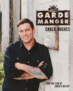 Garde Manger Paperback  by Chuck Hughes
