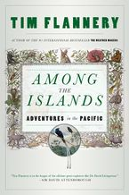 Among The Islands Paperback  by Tim Flannery