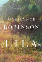 Lila Hardcover  by Marilynne Robinson