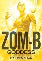 Zom-B: Volume 12 Goddess eBook  by Darren Shan