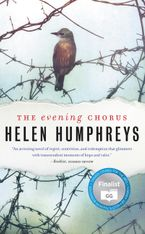 The Evening Chorus Hardcover  by Helen Humphreys