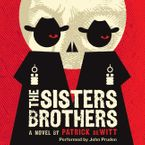 The Sisters Brothers Downloadable audio file UBR by Patrick deWitt