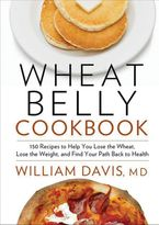 Wheat Belly Cookbook Paperback  by William Davis M.D.