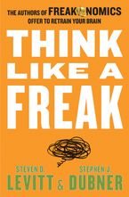 Think Like A Freak Hardcover  by Steven D. Levitt