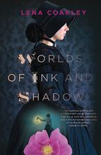 Worlds Of Ink And Shadow Hardcover  by Lena Coakley