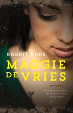 Rabbit Ears Paperback  by Maggie De Vries