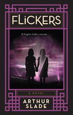 Flickers Hardcover  by Arthur Slade
