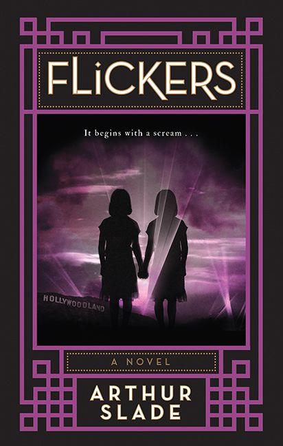 Flickers - Arthur Slade - Hardcover